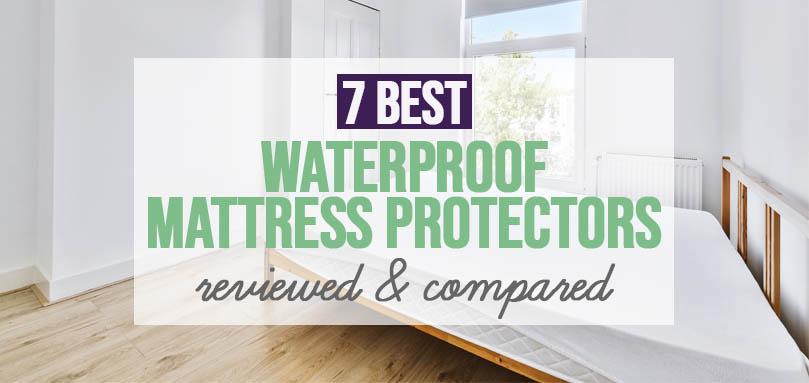 7 Best Waterproof Mattress Protectors